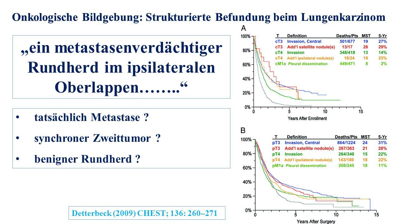 """Onkologische Bildgebung: Strukturierte Befundung beim Lungenkarzinom """"ein metastasenverdächtiger Rundherd im ipsilateralen Oberlappen…….. tatsächlich Metastase ."""