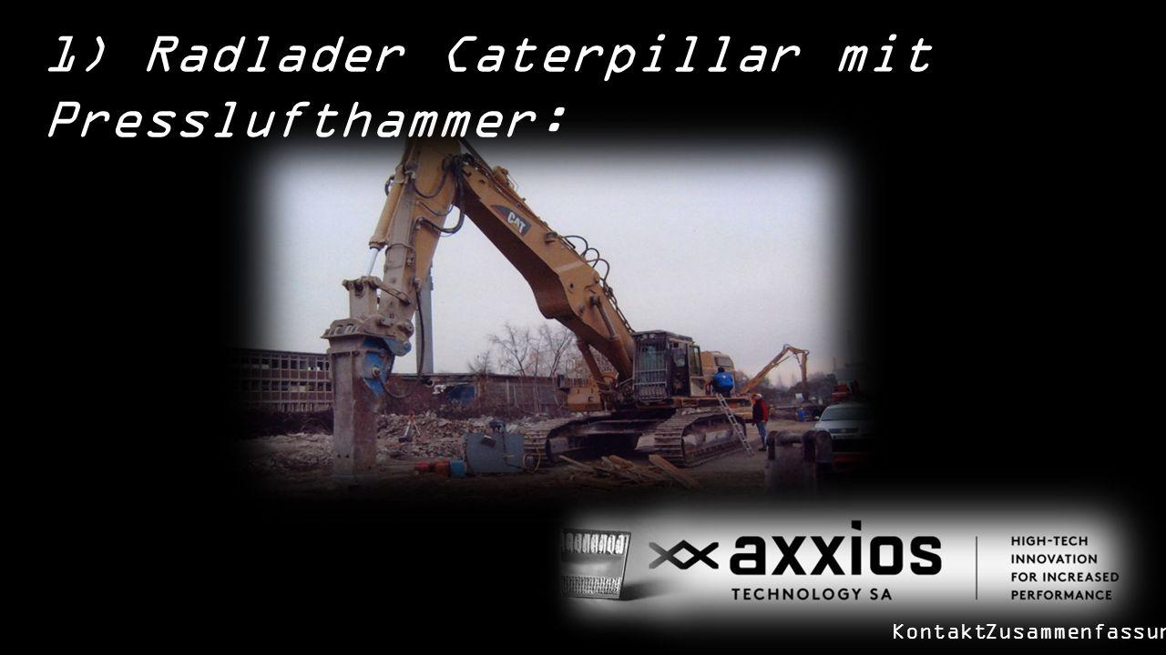 1) Radlader Caterpillar mit Presslufthammer: KontaktZusammenfassung