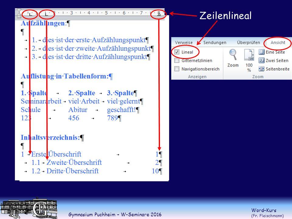 Gymnasium Puchheim – W-Seminare 2016 Word-Kurs (Fr. Fleischmann) Zeilenlineal