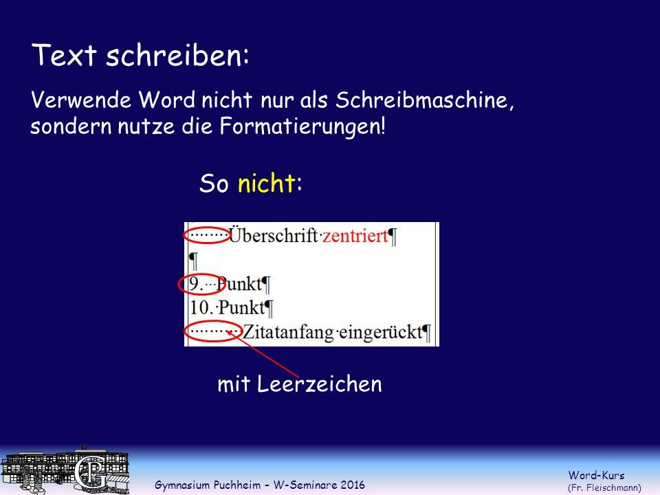 Gymnasium Puchheim – W-Seminare 2016 Word-Kurs (Fr. Fleischmann) Formatvorlagen