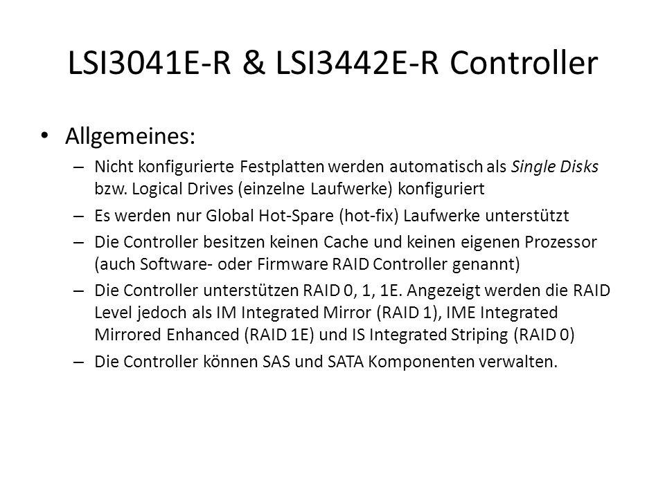 LSI3041E-R & LSI3442E-R Controller Allgemeines: – Nicht konfigurierte Festplatten werden automatisch als Single Disks bzw.