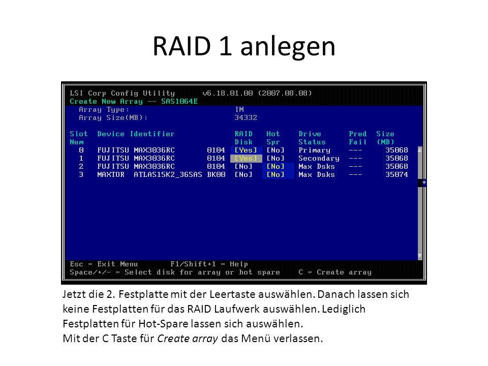 RAID 1 anlegen Jetzt die 2. Festplatte mit der Leertaste auswählen.