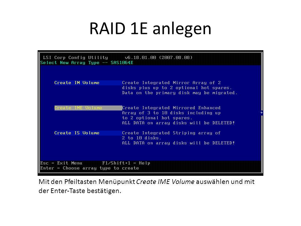 RAID 1E anlegen Mit den Pfeiltasten Menüpunkt Create IME Volume auswählen und mit der Enter-Taste bestätigen.