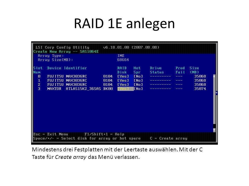 RAID 1E anlegen Mindestens drei Festplatten mit der Leertaste auswählen.
