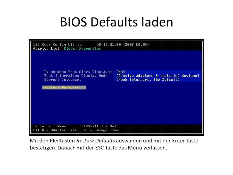 BIOS Defaults laden Mit den Pfeiltasten Restore Defaults auswählen und mit der Enter Taste bestätigen.
