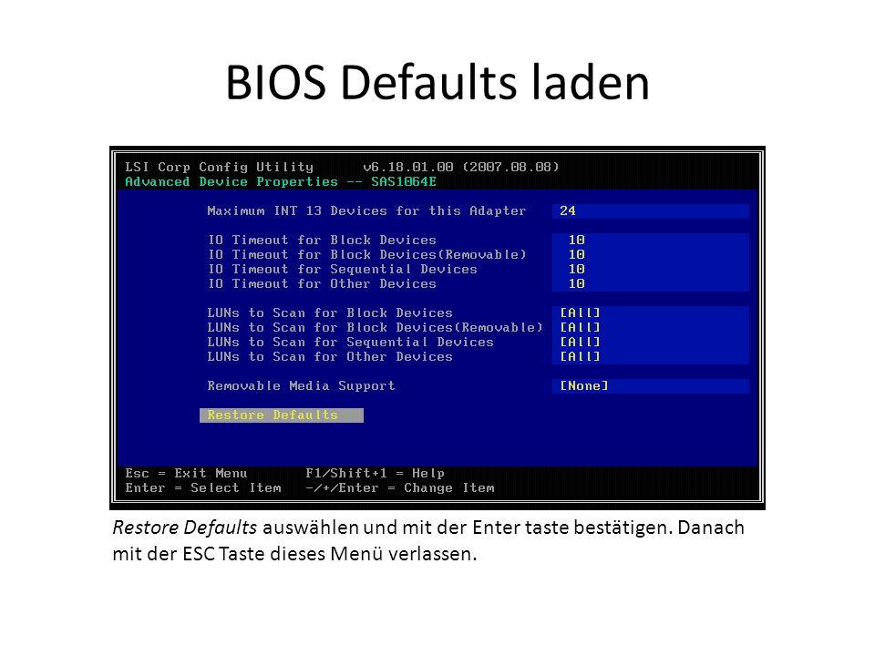 BIOS Defaults laden Restore Defaults auswählen und mit der Enter taste bestätigen.