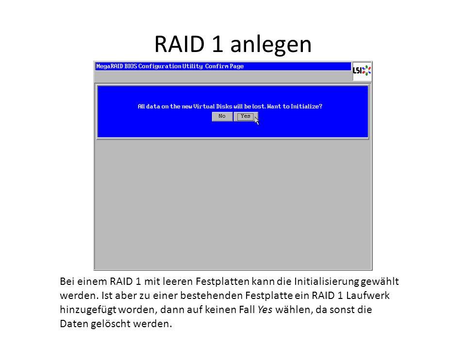 RAID 1 anlegen Bei einem RAID 1 mit leeren Festplatten kann die Initialisierung gewählt werden. Ist aber zu einer bestehenden Festplatte ein RAID 1 La