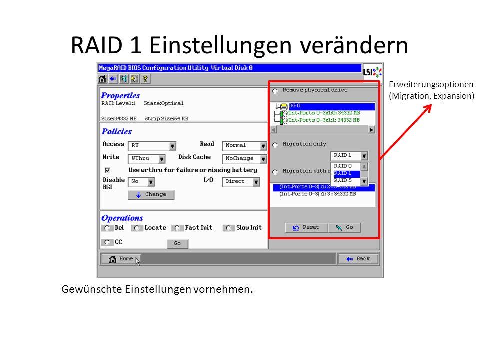 RAID 1 Einstellungen verändern Gewünschte Einstellungen vornehmen. Erweiterungsoptionen (Migration, Expansion)