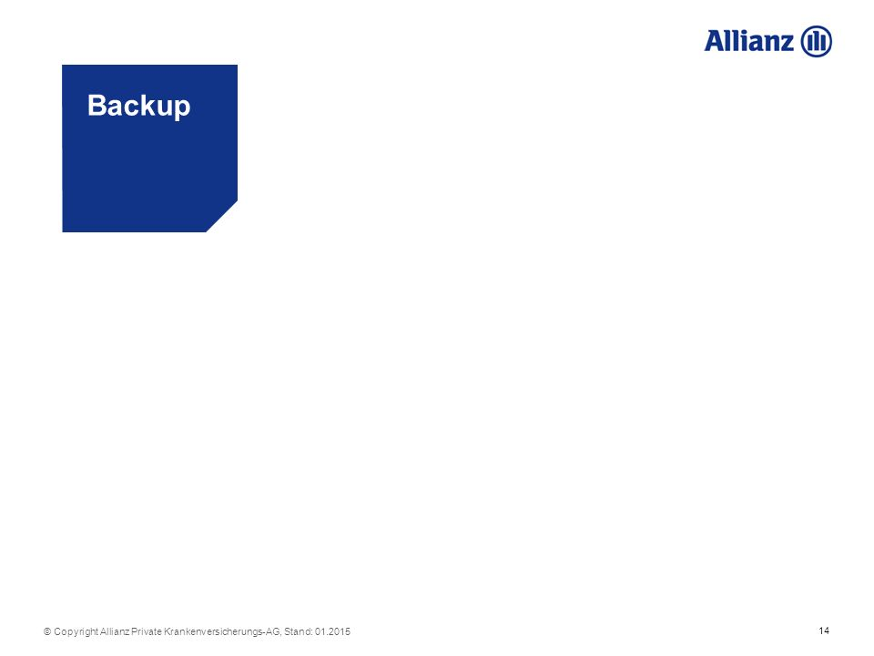 14 © Copyright Allianz Private Krankenversicherungs-AG, Stand: Backup