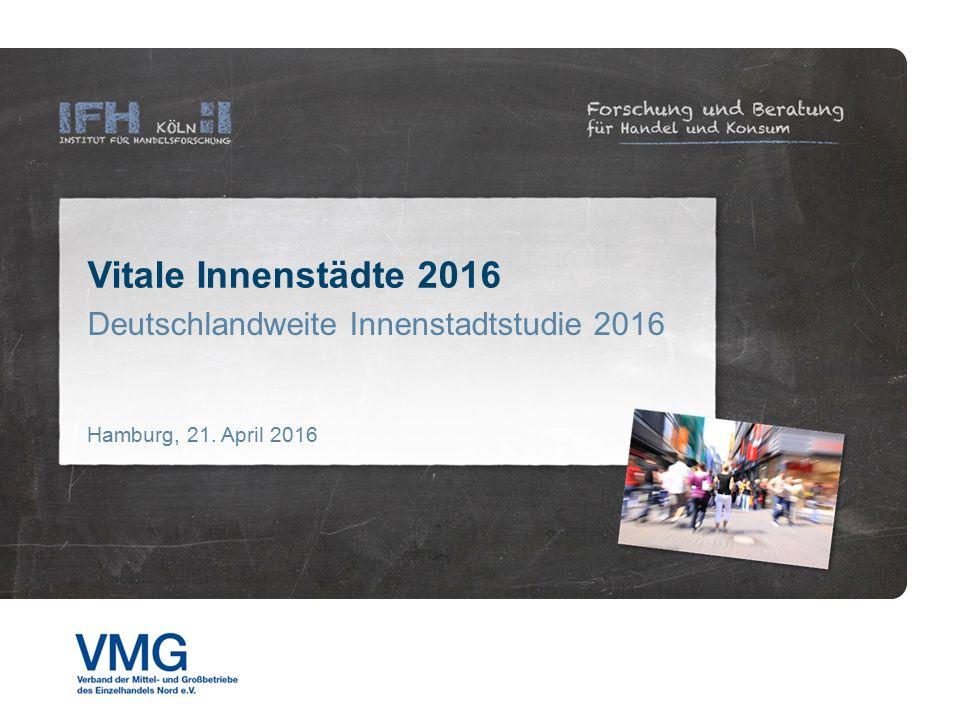 Deutschlandweite Innenstadtstudie 2016 Vitale Innenstädte 2016 Hamburg, 21. April 2016