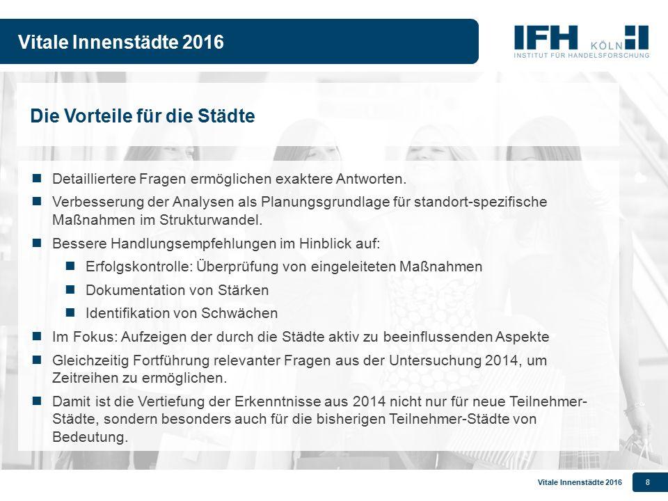 Vitale Innenstädte 20168 Detailliertere Fragen ermöglichen exaktere Antworten. Verbesserung der Analysen als Planungsgrundlage für standort-spezifisch