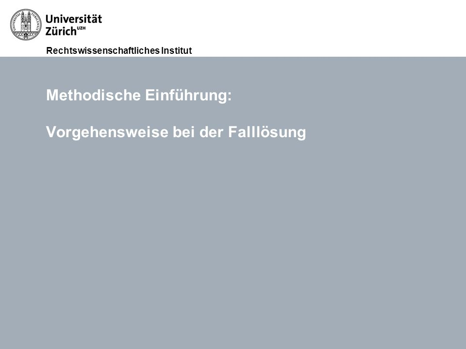 Rechtswissenschaftliches Institut FS 2015 Übungen im Haftpflichtrecht (Thema III: Widerrechtlichkeit), RA lic. iur. Lukasz Grebski Folie 2 12.11.2011
