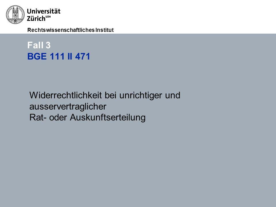 Rechtswissenschaftliches Institut FS 2015 Übungen im Haftpflichtrecht (Thema III: Widerrechtlichkeit), RA lic. iur. Lukasz Grebski Folie 4412.11.2011