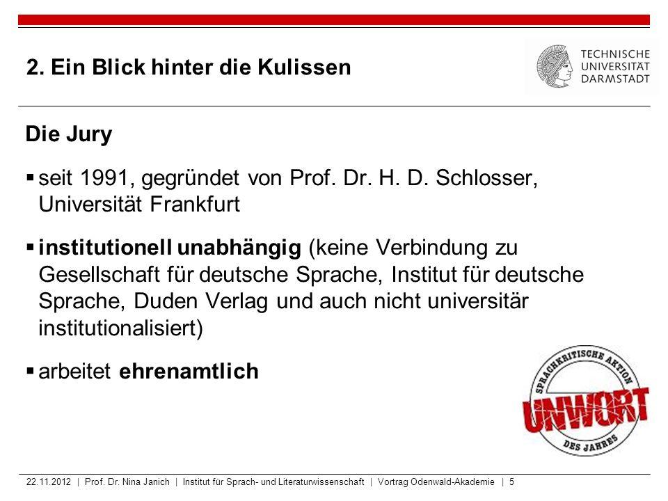 2. Ein Blick hinter die Kulissen Die Jury  seit 1991, gegründet von Prof. Dr. H. D. Schlosser, Universität Frankfurt  institutionell unabhängig (kei