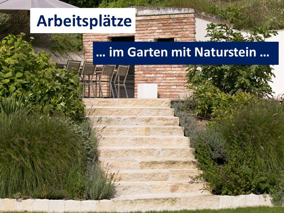 Arbeitsplätze … im Garten mit Naturstein …