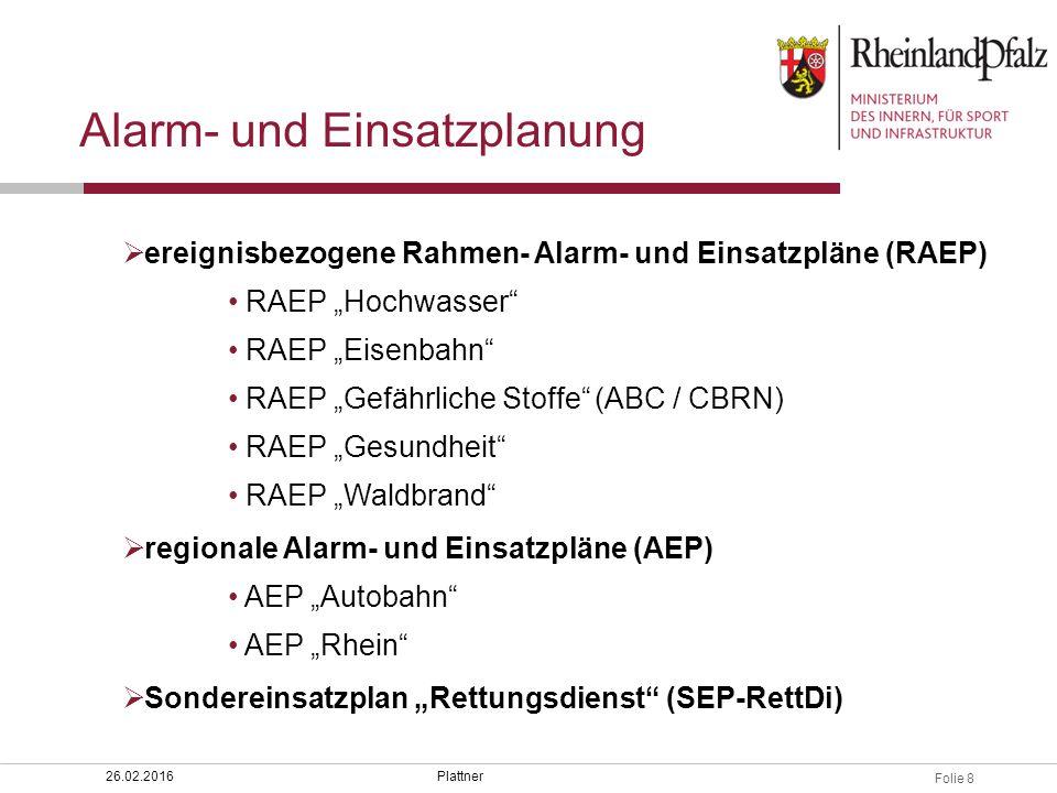 """Folie 8 Plattner26.02.2016  ereignisbezogene Rahmen- Alarm- und Einsatzpläne (RAEP) RAEP """"Hochwasser"""" RAEP """"Eisenbahn"""" RAEP """"Gefährliche Stoffe"""" (ABC"""