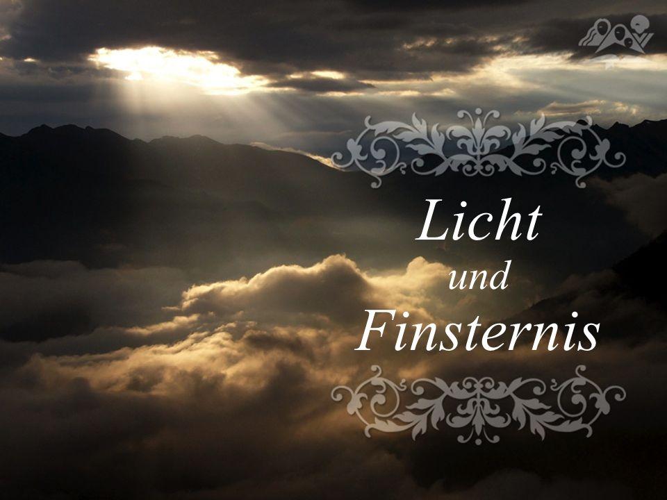 Licht und Finsternis