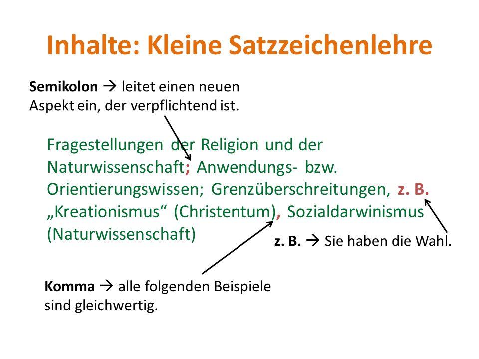 Inhalte: Kleine Satzzeichenlehre Fragestellungen der Religion und der Naturwissenschaft; Anwendungs- bzw.