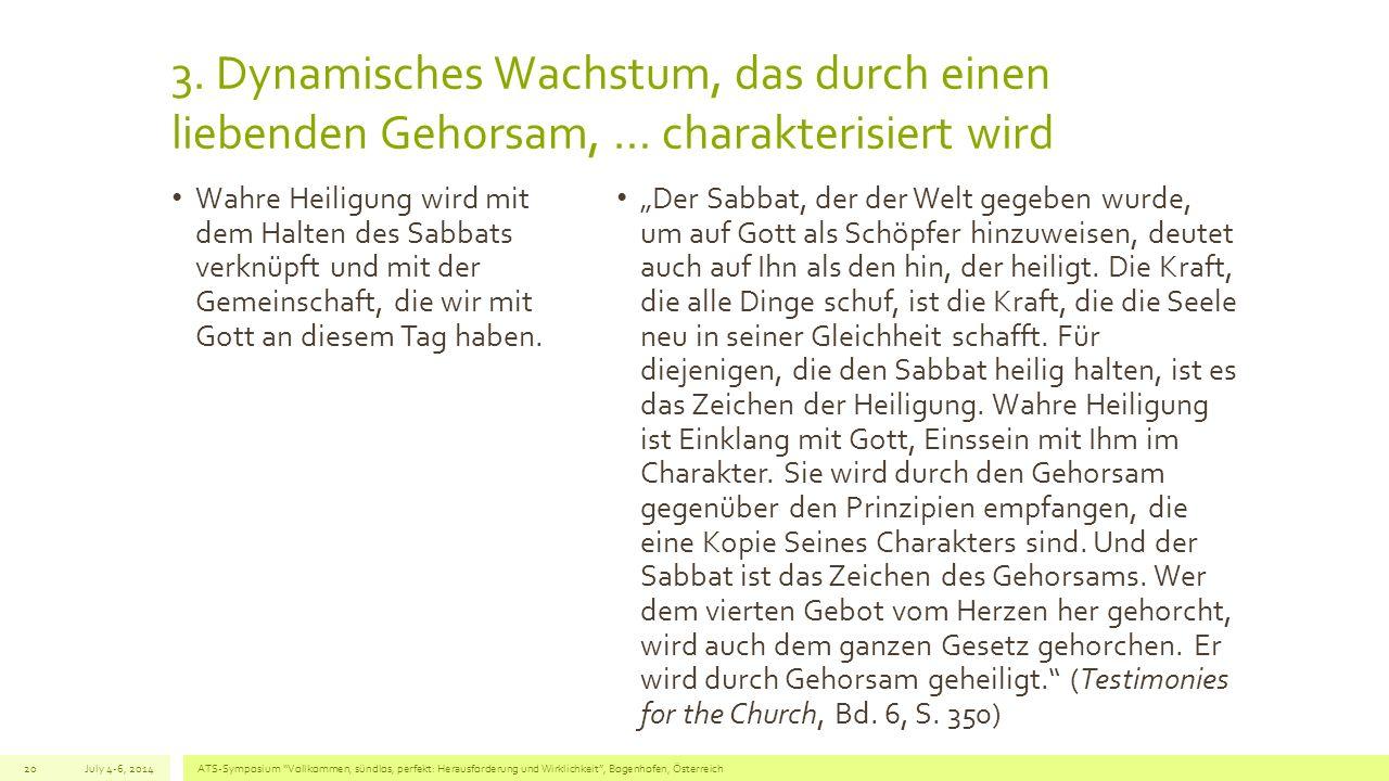 3. Dynamisches Wachstum, das durch einen liebenden Gehorsam, … charakterisiert wird Wahre Heiligung wird mit dem Halten des Sabbats verknüpft und mit