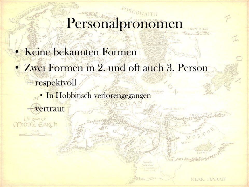 Personalpronomen Keine bekannten Formen Zwei Formen in 2.