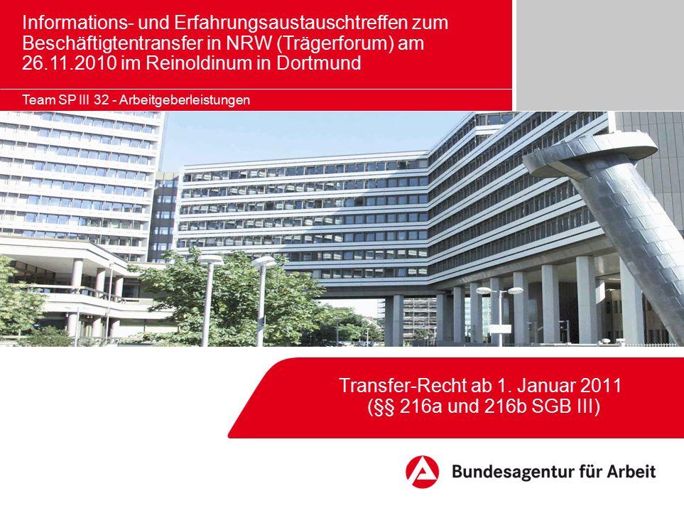 Informations- und Erfahrungsaustauschtreffen zum Beschäftigtentransfer in NRW (Trägerforum) am 26.11.2010 im Reinoldinum in Dortmund Transfer-Recht ab 1.