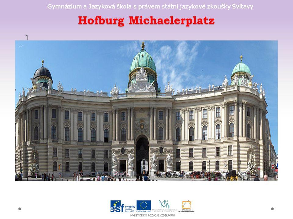 Gymnázium a Jazyková škola s právem státní jazykové zkoušky Svitavy Hofburg Michaelerplatz 1