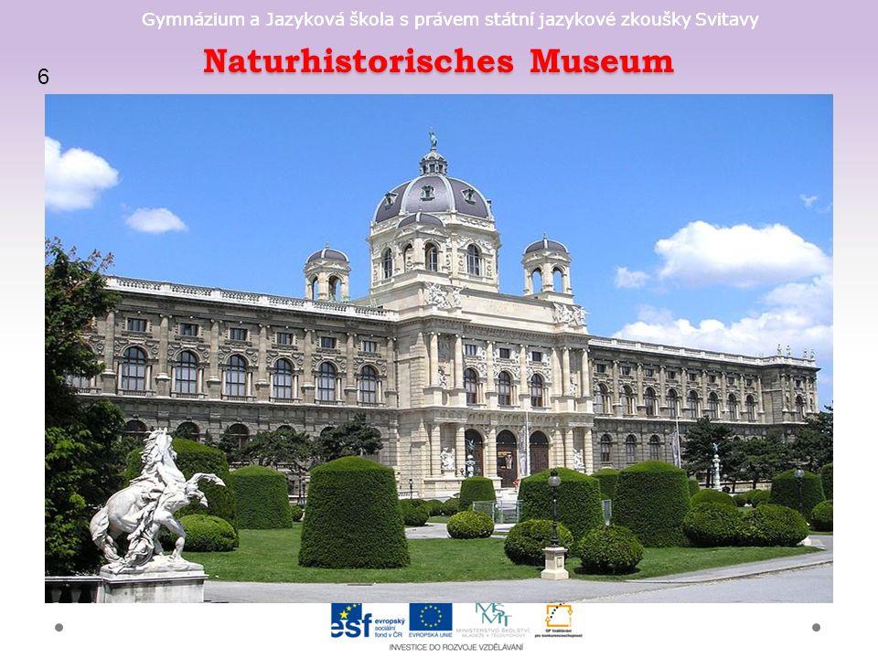 Gymnázium a Jazyková škola s právem státní jazykové zkoušky Svitavy Naturhistorisches Museum 6