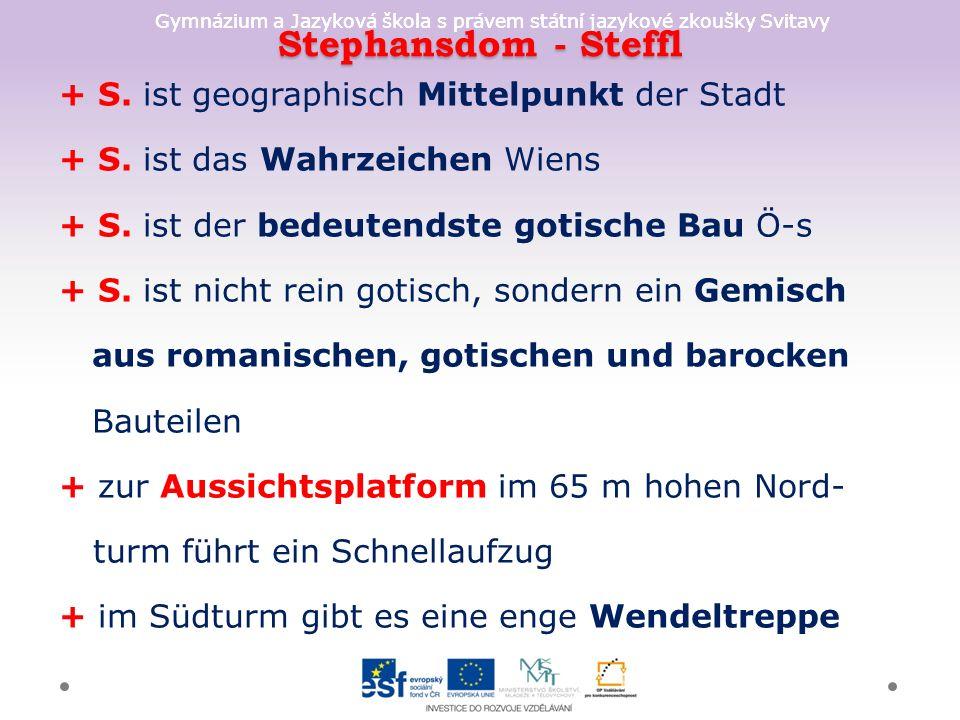 Stephansdom - Steffl + S. ist geographisch Mittelpunkt der Stadt + S.