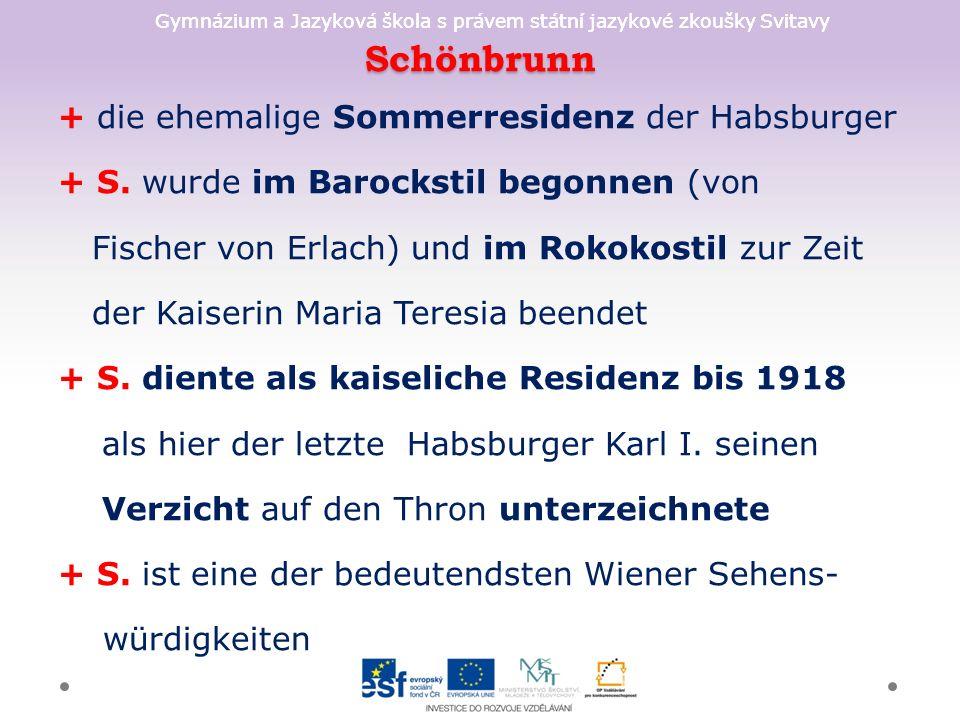 Gymnázium a Jazyková škola s právem státní jazykové zkoušky Svitavy Schönbrunn + die ehemalige Sommerresidenz der Habsburger + S.