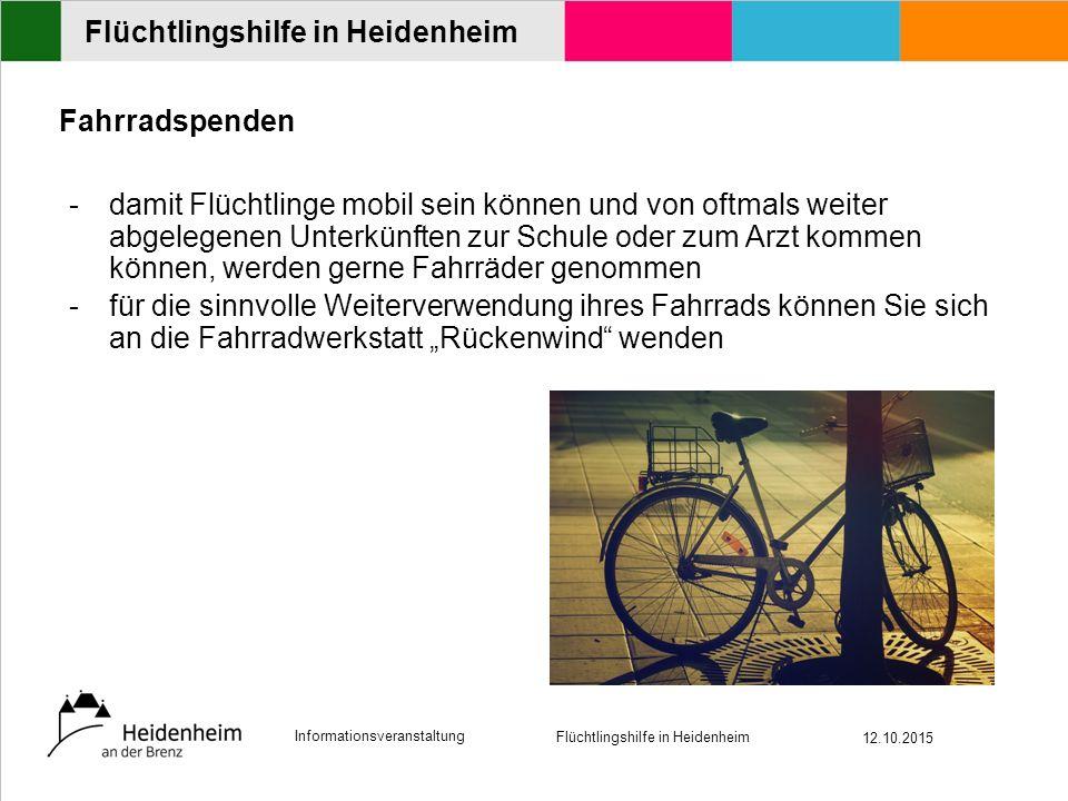"""Informationsveranstaltung Flüchtlingshilfe in Heidenheim 12.10.2015 Flüchtlingshilfe in Heidenheim Fahrradspenden -damit Flüchtlinge mobil sein können und von oftmals weiter abgelegenen Unterkünften zur Schule oder zum Arzt kommen können, werden gerne Fahrräder genommen -für die sinnvolle Weiterverwendung ihres Fahrrads können Sie sich an die Fahrradwerkstatt """"Rückenwind wenden"""