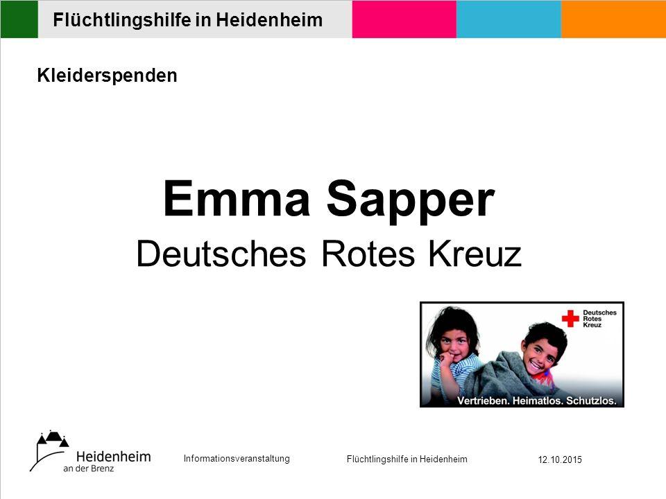 Informationsveranstaltung Flüchtlingshilfe in Heidenheim 12.10.2015 Flüchtlingshilfe in Heidenheim Kleiderspenden Emma Sapper Deutsches Rotes Kreuz