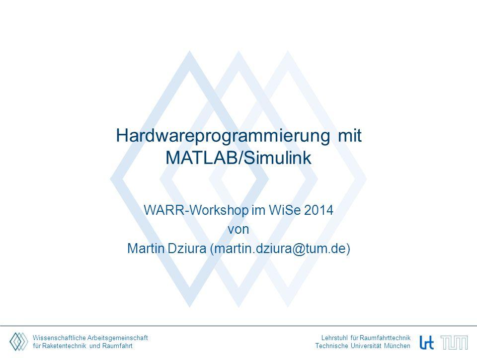 Wissenschaftliche Arbeitsgemeinschaft für Raketentechnik und Raumfahrt Lehrstuhl für Raumfahrttechnik Technische Universität München Hardwareprogrammi