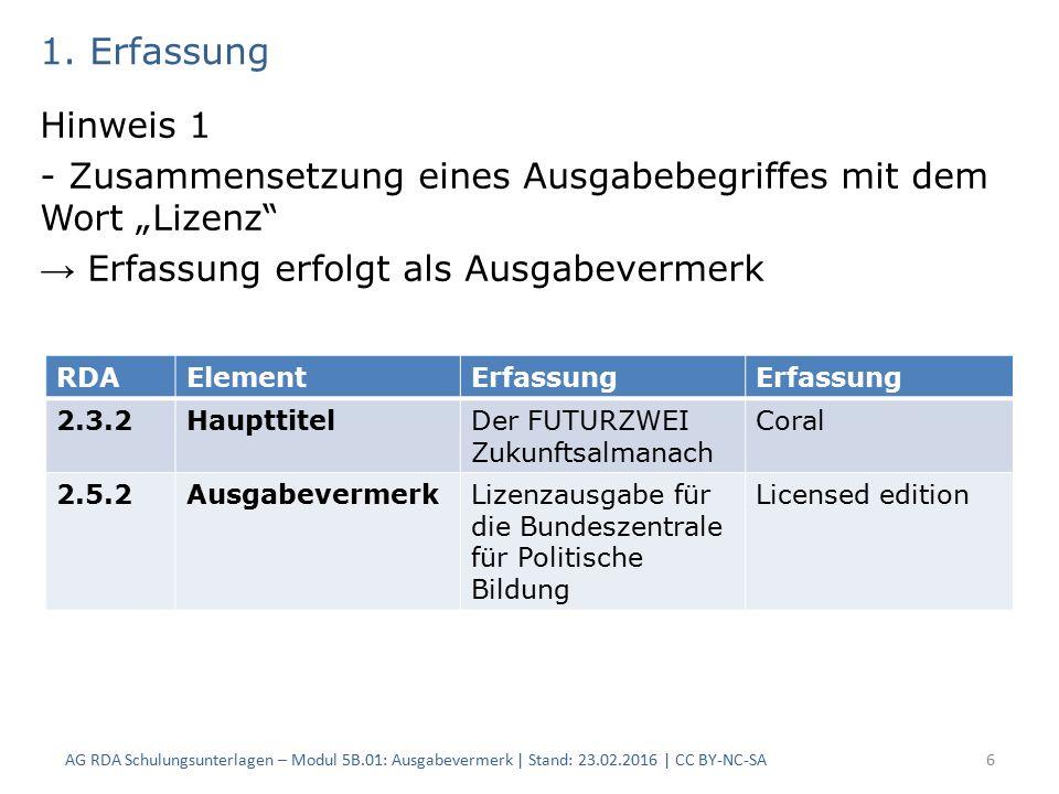 """1. Erfassung Hinweis 1 - Zusammensetzung eines Ausgabebegriffes mit dem Wort """"Lizenz"""" → Erfassung erfolgt als Ausgabevermerk AG RDA Schulungsunterlage"""