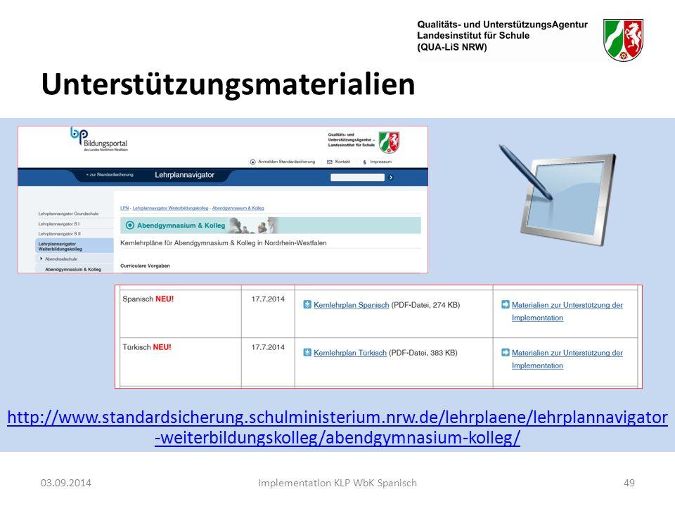 Unterstützungsmaterialien http://www.standardsicherung.schulministerium.nrw.de/lehrplaene/lehrplannavigator -weiterbildungskolleg/abendgymnasium-kolleg/ 03.09.2014Implementation KLP WbK Spanisch49