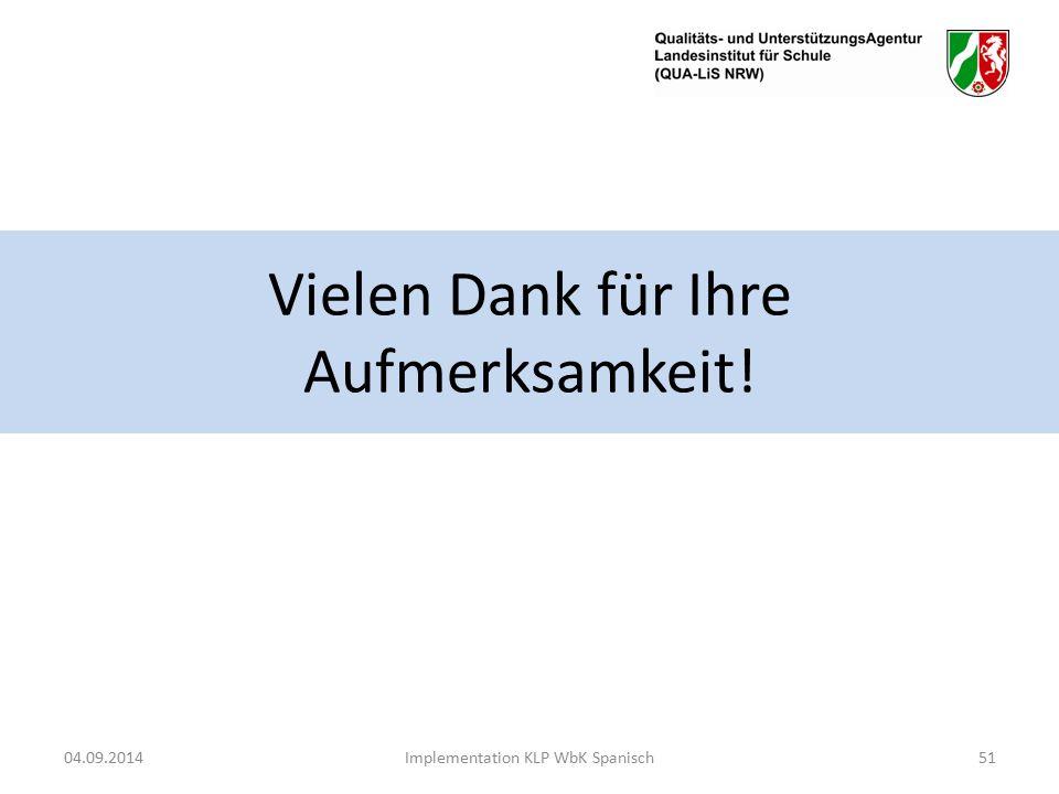 Vielen Dank für Ihre Aufmerksamkeit! 04.09.2014Implementation KLP WbK Spanisch51