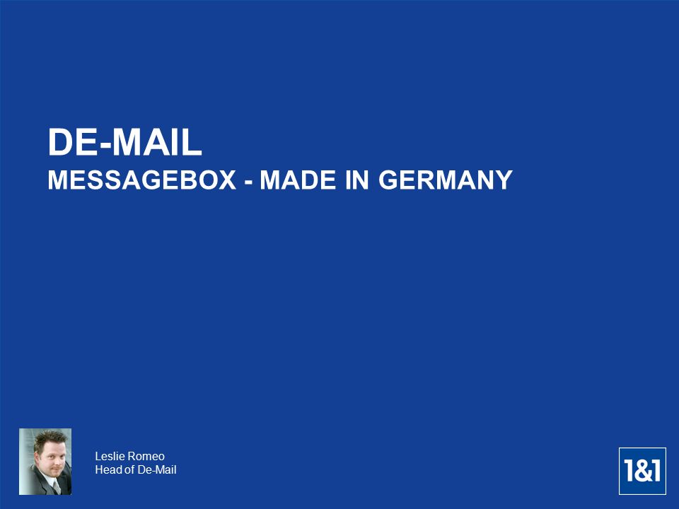 Leslie Romeo Head of De-Mail DE-MAIL MESSAGEBOX - MADE IN GERMANY