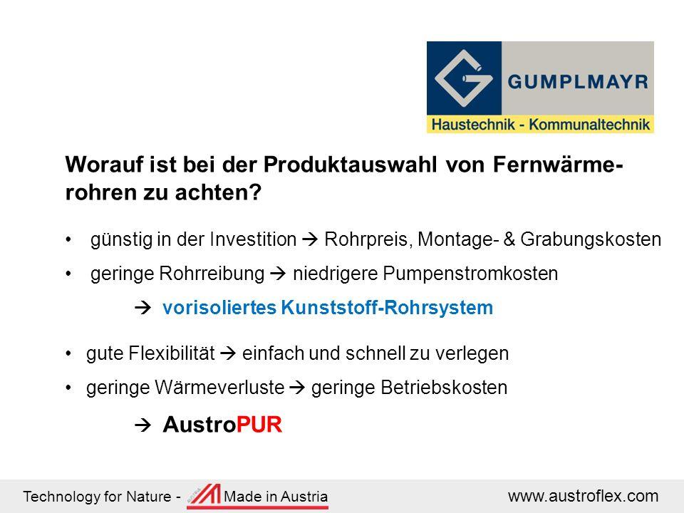 Technology for Nature - Made in Austria www.austroflex.com Worauf ist bei der Produktauswahl von Fernwärme- rohren zu achten? günstig in der Investiti