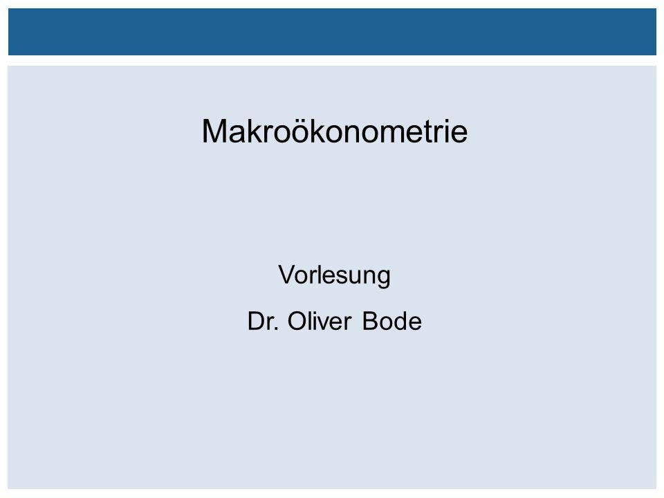 Außenhandelsbeziehungen zwischen China, USA, EU Makroökonometrie Vorlesung Dr. Oliver Bode