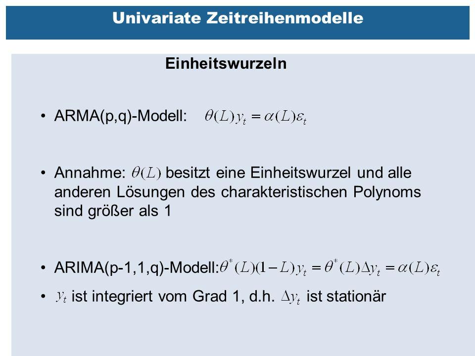 Außenhandelsbeziehungen zwischen China, USA, EU Univariate Zeitreihenmodelle Einheitswurzeln ARMA(p,q)-Modell: Annahme: besitzt eine Einheitswurzel und alle anderen Lösungen des charakteristischen Polynoms sind größer als 1 ARIMA(p-1,1,q)-Modell: ist integriert vom Grad 1, d.h.