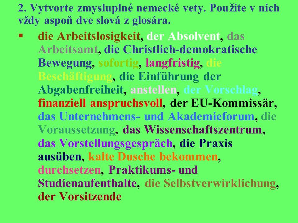 2. Vytvorte zmysluplné nemecké vety. Použite v nich vždy aspoň dve slová z glosára.
