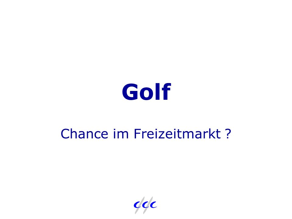 Golf Chance im Freizeitmarkt ?