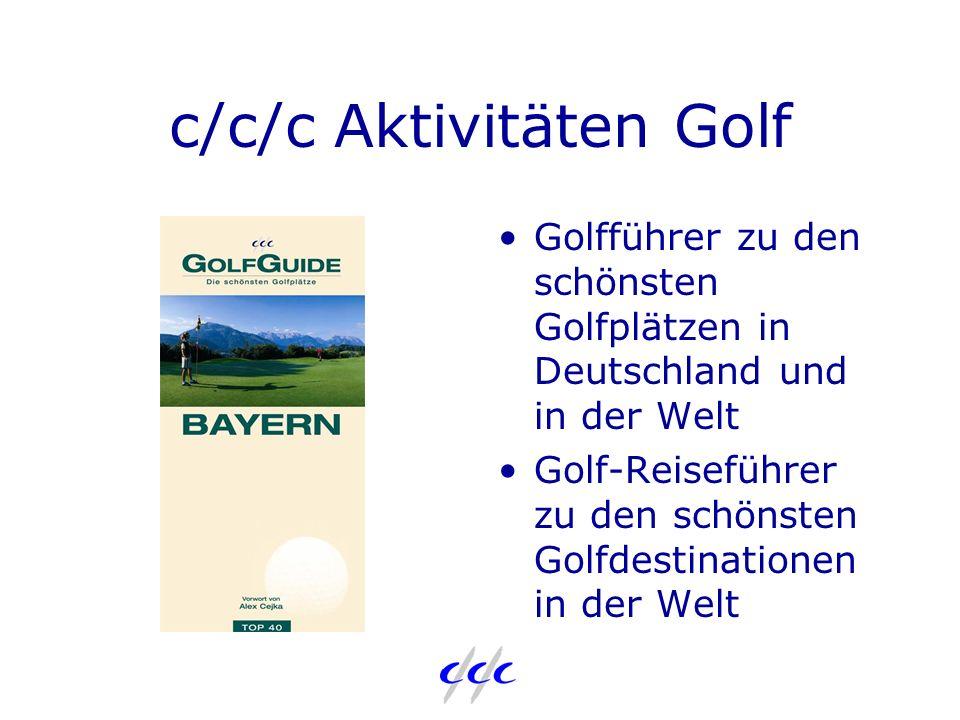 c/c/c Aktivitäten Golf Golfführer zu den schönsten Golfplätzen in Deutschland und in der Welt Golf-Reiseführer zu den schönsten Golfdestinationen in der Welt