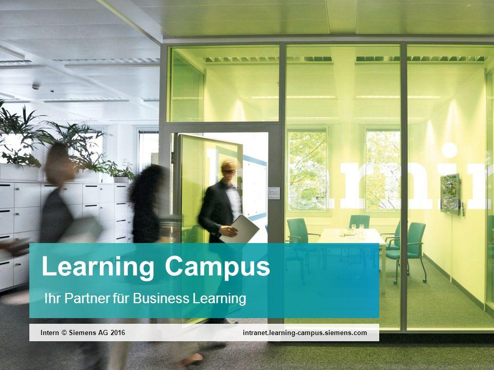Juni 2016 Intern © Siemens AG 2016 Seite 2https://intranet.learning-campus.siemens.com Learning Campus ist der Siemens-interne Partner für den Auf- und Ausbau von Geschäftskompetenzen.