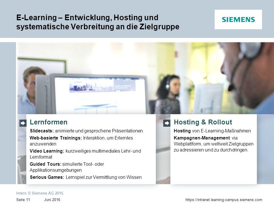 Juni 2016 Intern © Siemens AG 2016 Seite 11https://intranet.learning-campus.siemens.com Lernformen Slidecasts: animierte und gesprochene Präsentatione