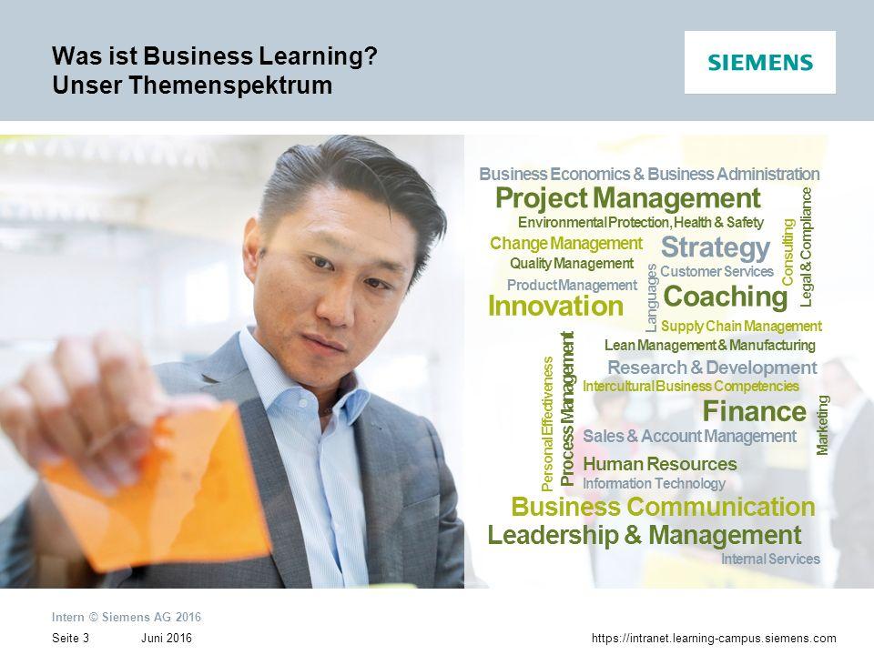 """Juni 2016 Intern © Siemens AG 2016 Seite 4https://intranet.learning-campus.siemens.com Angebote für jeden Bedarf Training für Mitarbeiter und Führungskräfte Maßgeschneiderte Maßnahmen für Teams Lösungen zur Organisations- entwicklung E-Learning-Services Präsenztraining, Seminare """"Core Learning Programs """"Coaching """"E-Learning Präsenztraining, Seminare """"Core Learning Programs """"Coaching """"E-Learning Training für Teams """"Konzeption und Moderation Training für Teams """"Konzeption und Moderation Change-Management """"Kompetenz- Management """"Rollout- Management Change-Management """"Kompetenz- Management """"Rollout- Management Entwicklung Hosting Kampagnen- Management Entwicklung Hosting Kampagnen- Management"""