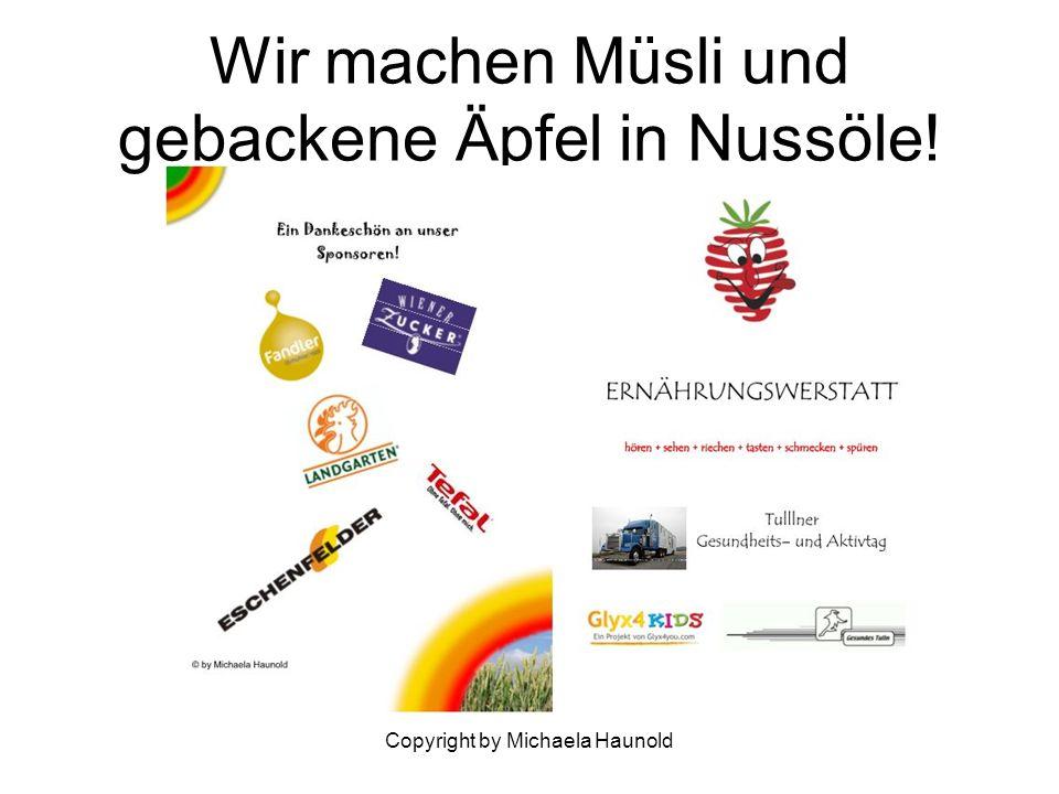 Copyright by Michaela Haunold Wir machen Müsli und gebackene Äpfel in Nussöle!
