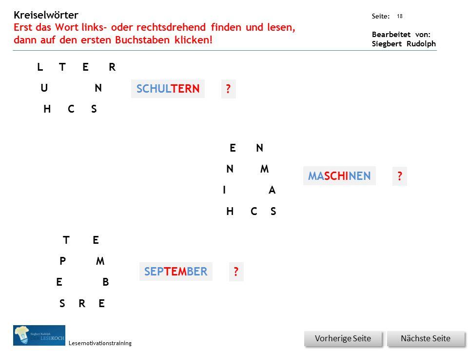 Übungsart: Seite: Bearbeitet von: Siegbert Rudolph Lesemotivationstraining 18 Kreiselwörter Erst das Wort links- oder rechtsdrehend finden und lesen, dann auf den ersten Buchstaben klicken.