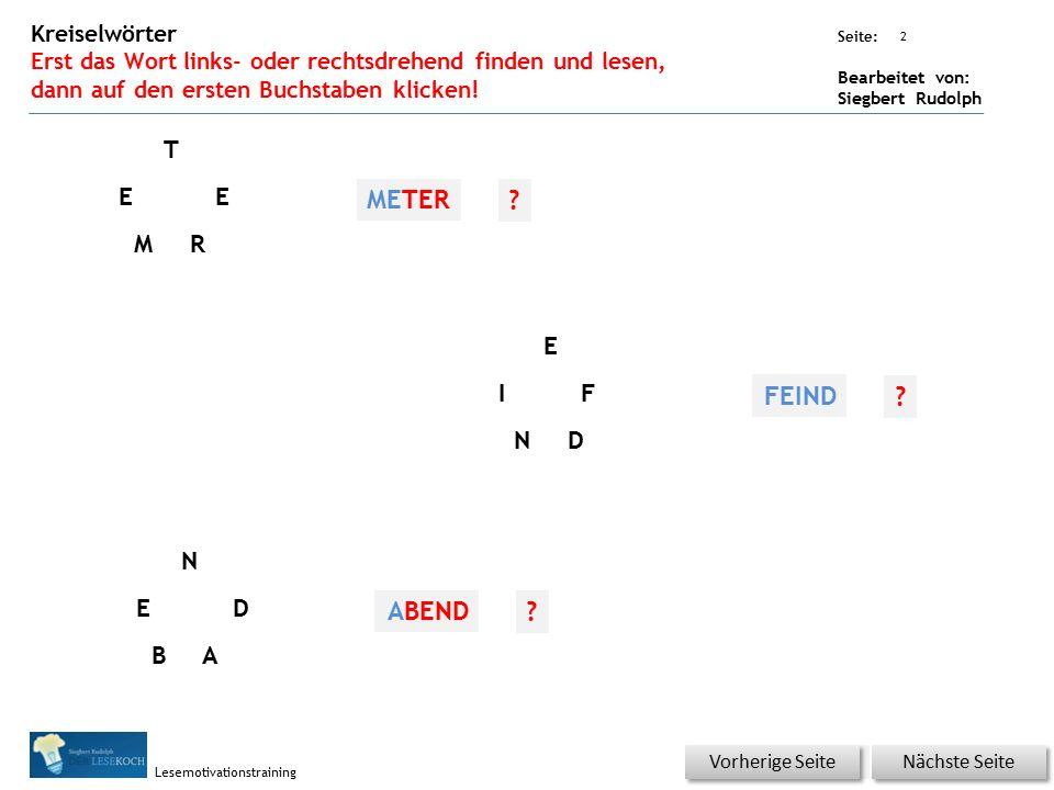 Übungsart: Seite: Bearbeitet von: Siegbert Rudolph Lesemotivationstraining 2 Kreiselwörter Erst das Wort links- oder rechtsdrehend finden und lesen, d