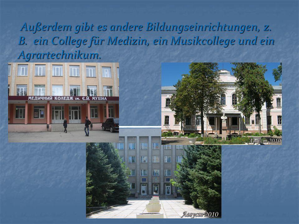 Außerdem gibt es andere Bildungseinrichtungen, z. B.