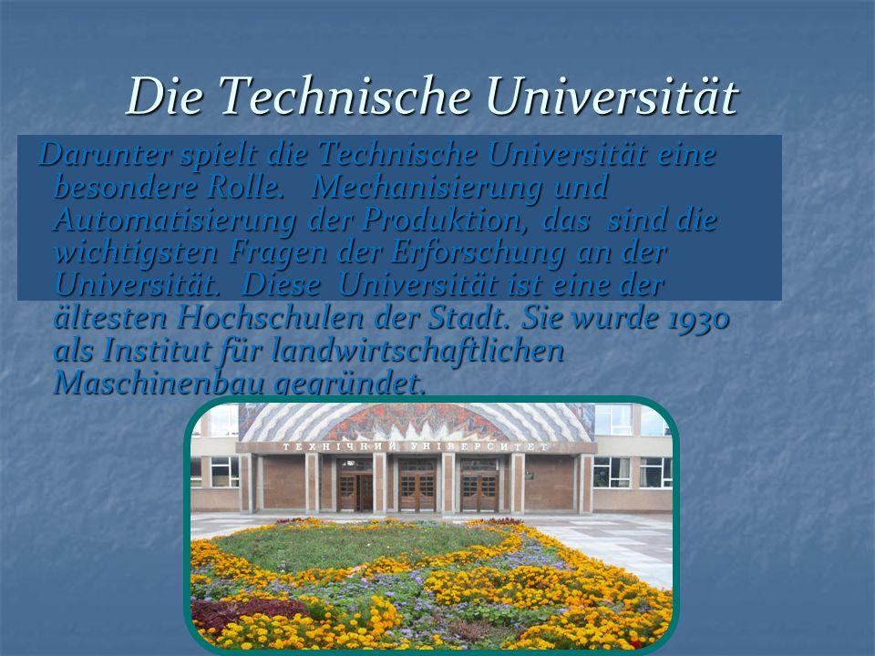 Die Technische Universität Darunter spielt die Technische Universität eine besondere Rolle.